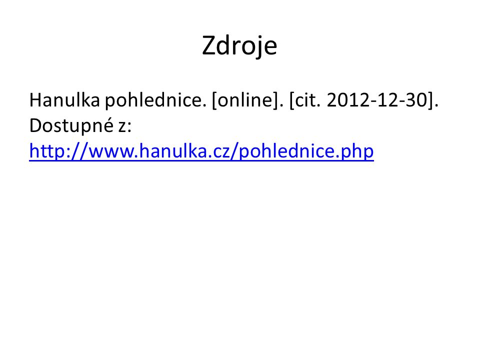 Zdroje Hanulka pohlednice. [online]. [cit. 2012-12-30].